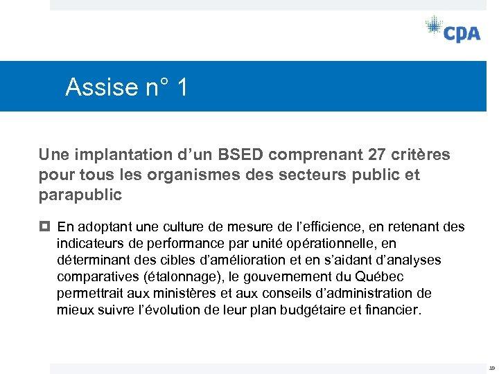Assise n° 1 Une implantation d'un BSED comprenant 27 critères pour tous les organismes