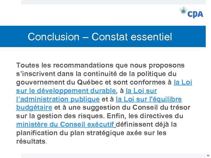 Conclusion – Constat essentiel Toutes les recommandations que nous proposons s'inscrivent dans la continuité