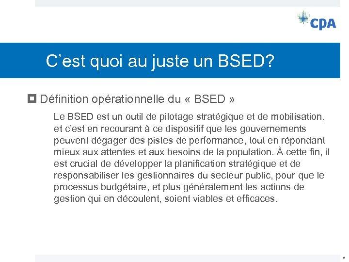 C'est quoi au juste un BSED? Définition opérationnelle du « BSED » Le BSED
