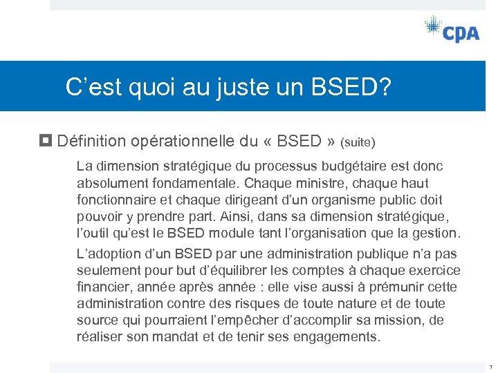 C'est quoi au juste un BSED? Définition opérationnelle du « BSED » (suite) La