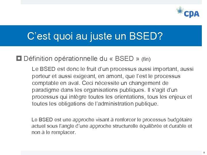 C'est quoi au juste un BSED? Définition opérationnelle du « BSED » (fin) Le