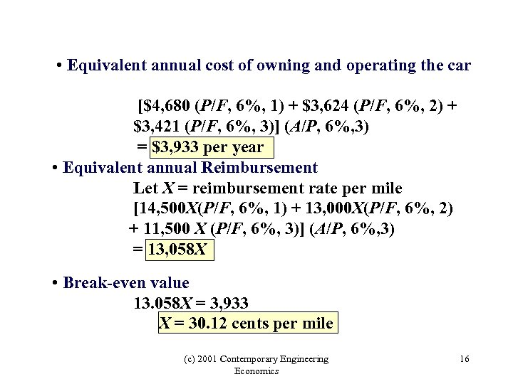 • Equivalent annual cost of owning and operating the car [$4, 680 (P/F,