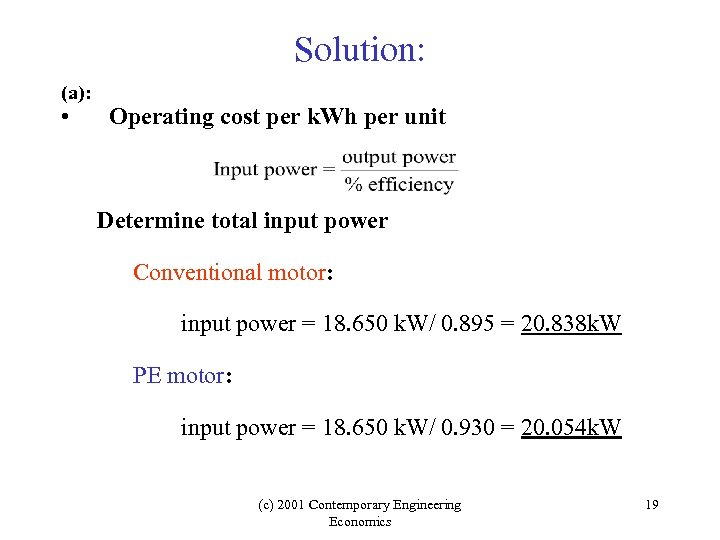 Solution: (a): • Operating cost per k. Wh per unit Determine total input power
