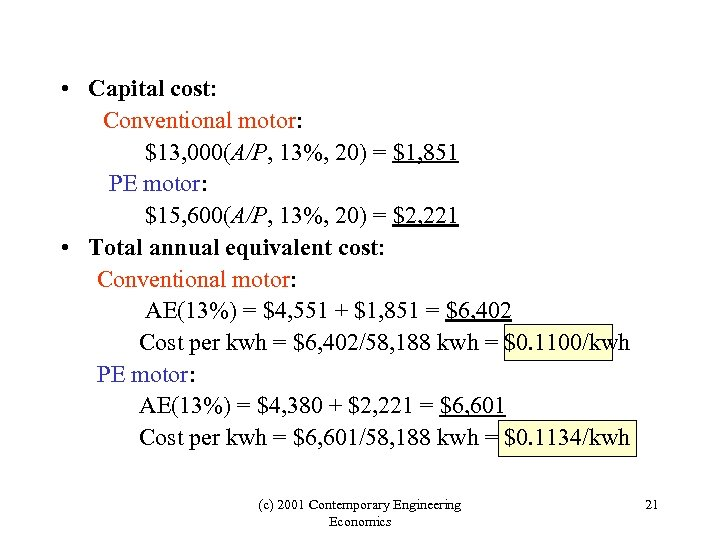 • Capital cost: Conventional motor: $13, 000(A/P, 13%, 20) = $1, 851 PE