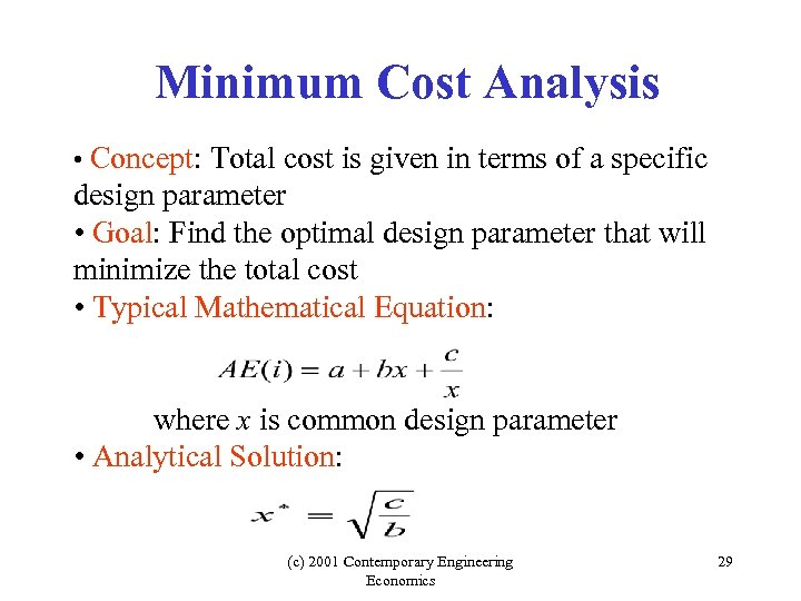 Minimum Cost Analysis • Concept: Total cost is given in terms of a specific