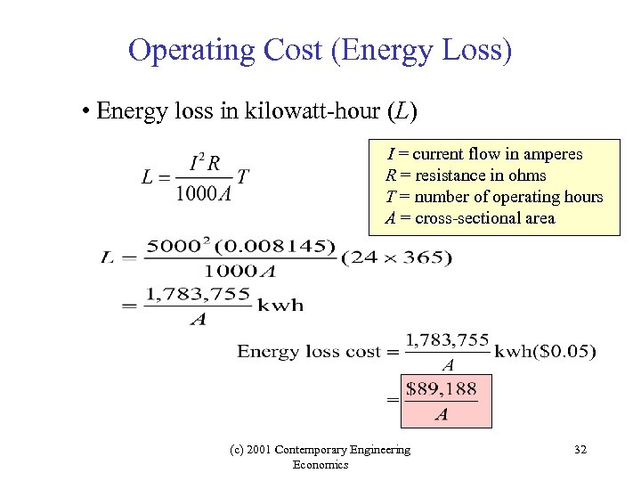 Operating Cost (Energy Loss) • Energy loss in kilowatt-hour (L) I = current flow