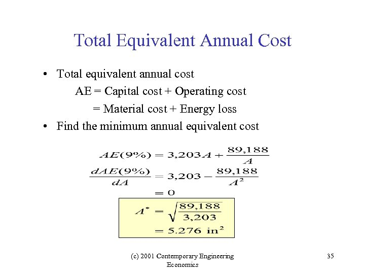 Total Equivalent Annual Cost • Total equivalent annual cost AE = Capital cost +