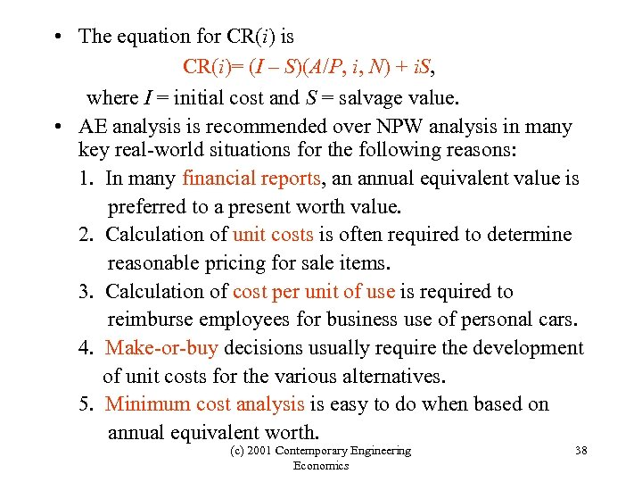 • The equation for CR(i) is CR(i)= (I – S)(A/P, i, N) +