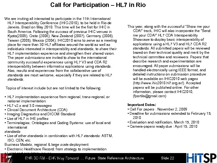 Call for Participation – HL 7 in Rio We are inviting all interested to
