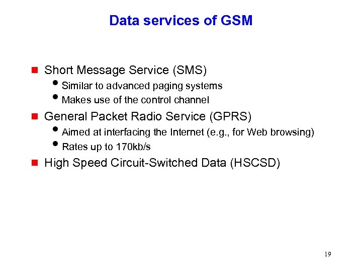 Data services of GSM g Short Message Service (SMS) g General Packet Radio Service