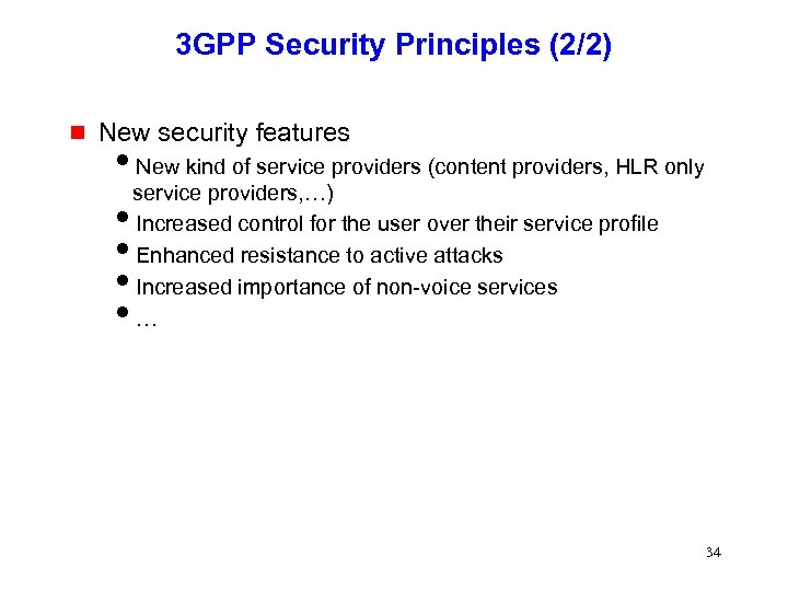 3 GPP Security Principles (2/2) g New security features i. New kind of service