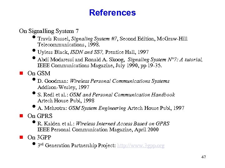 References On Signalling System 7 i. Travis Russel, Signaling System #7, Second Edition, Mc.