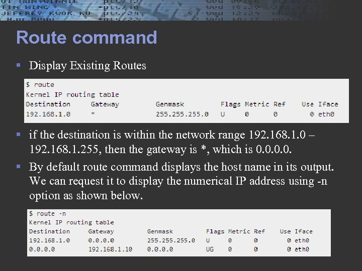 Route command § Display Existing Routes § if the destination is within the network