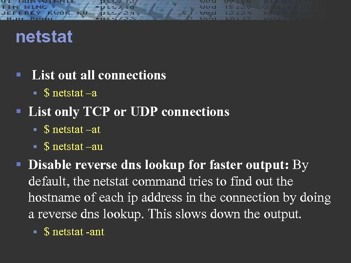 netstat § List out all connections § $ netstat –a § List only TCP
