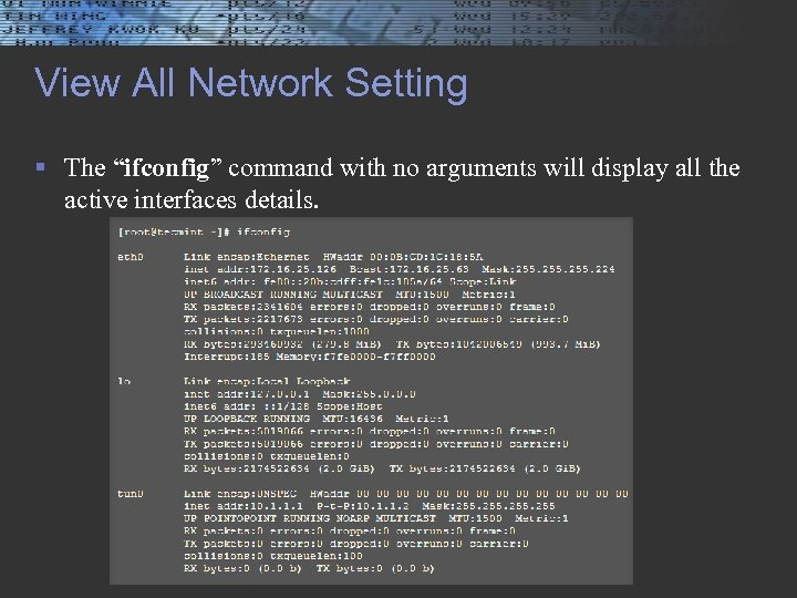 "View All Network Setting § The ""ifconfig"" command with no arguments will display all"