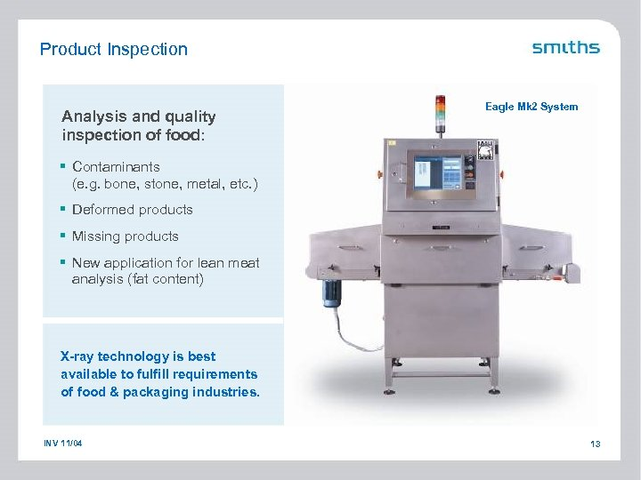 Product Inspection Analysis and quality inspection of food: Eagle Mk 2 System § Contaminants