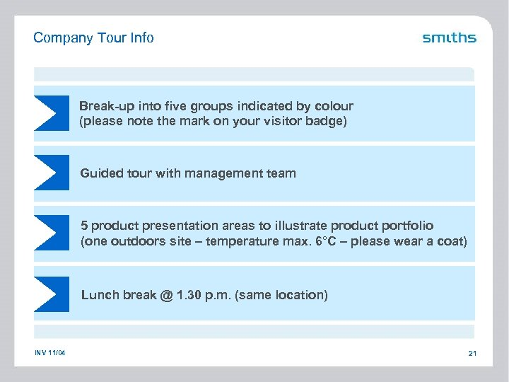 Company Tour Info Break-up into five groups indicated by colour (please note the mark
