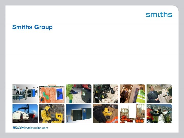 Smiths Group INV 11/04 www. smithsdetection. com 22
