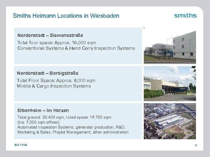 Smiths Heimann Locations in Wiesbaden Nordenstadt – Siemensstraße Total floor space: Approx. 16, 000