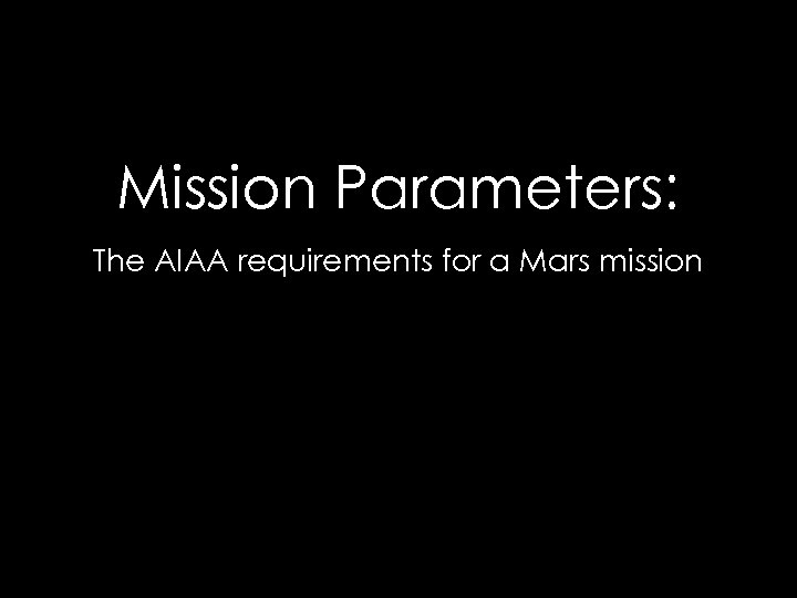 Mission Parameters: The AIAA requirements for a Mars mission