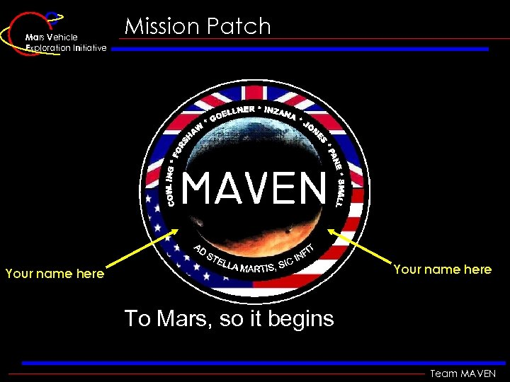 Mars Vehicle Exploration Initiative Mission Patch Your name here To Mars, so it begins