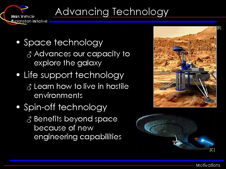 Mars Vehicle Exploration Initiative Advancing Technology [B] • Space technology ♂ Advances our capacity