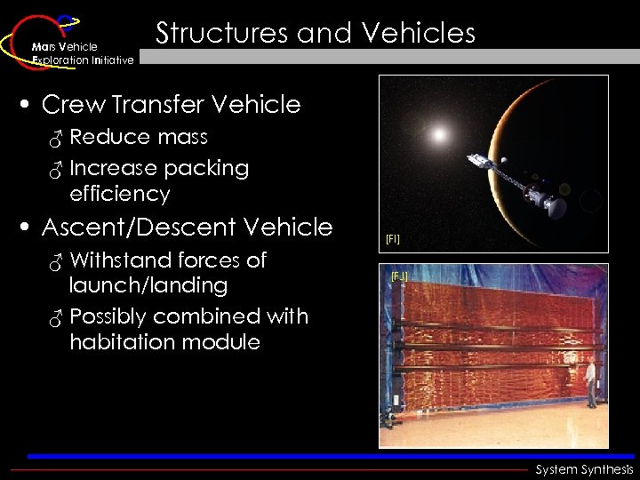Mars Vehicle Exploration Initiative Structures and Vehicles • Crew Transfer Vehicle ♂ Reduce mass