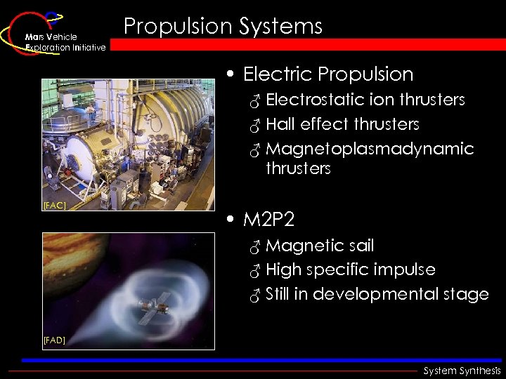 Mars Vehicle Exploration Initiative Propulsion Systems • Electric Propulsion ♂ Electrostatic ion thrusters ♂