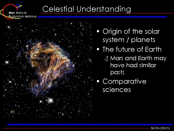 Mars Vehicle Exploration Initiative Celestial Understanding • Origin of the solar system / planets