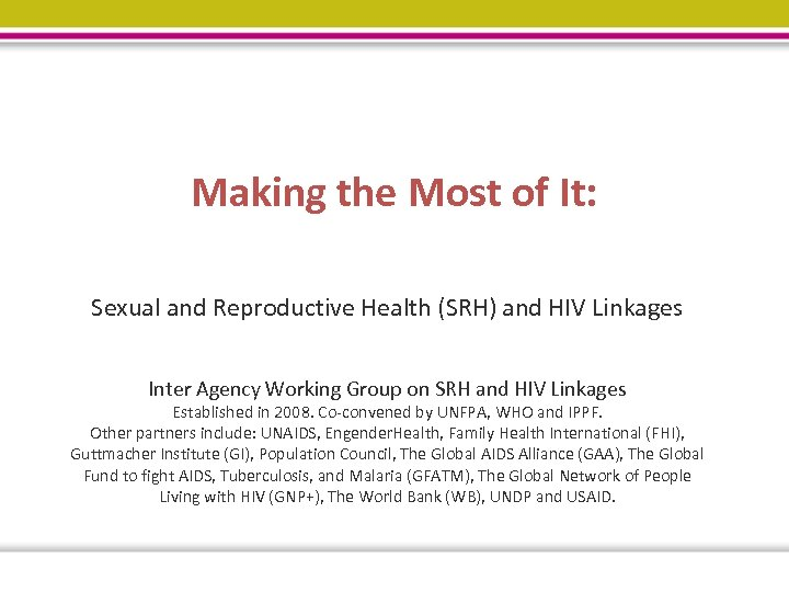 Making the Most of It: Sexual and Reproductive Health (SRH) and HIV Linkages Inter