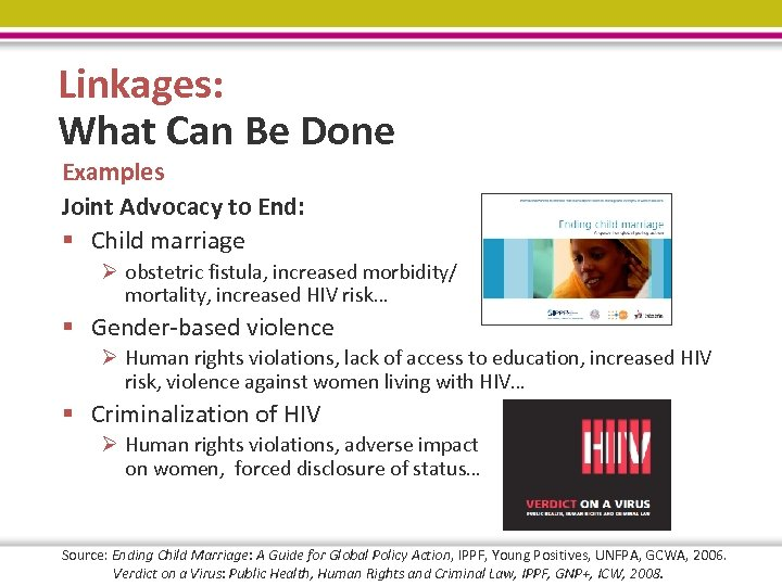 Linkages: What Can Be Done Examples Joint Advocacy to End: § Child marriage Ø