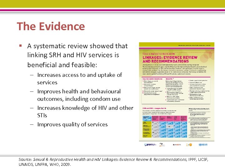 The Evidence § A systematic review showed that linking SRH and HIV services is