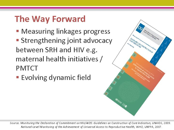 The Way Forward § Measuring linkages progress § Strengthening joint advocacy between SRH and
