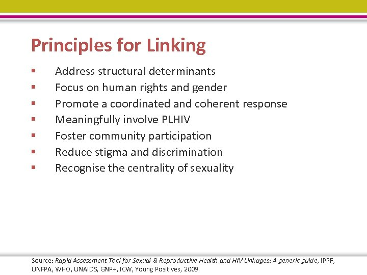 Principles for Linking § § § § Address structural determinants Focus on human rights
