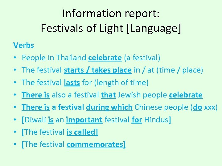 Information report: Festivals of Light [Language] Verbs • People in Thailand celebrate (a festival)