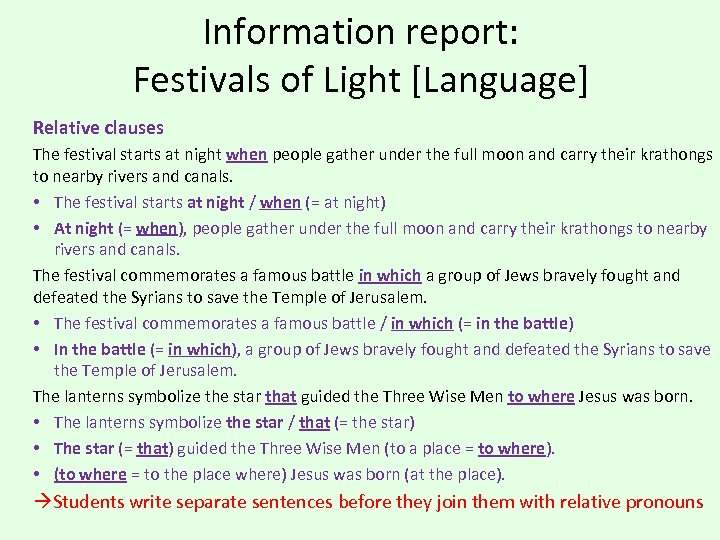 Information report: Festivals of Light [Language] Relative clauses The festival starts at night when