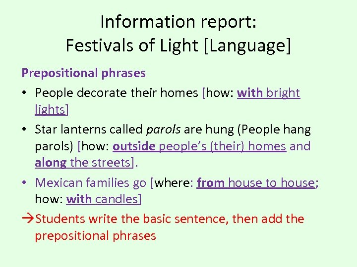 Information report: Festivals of Light [Language] Prepositional phrases • People decorate their homes [how: