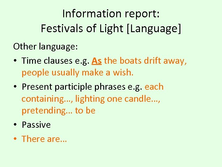 Information report: Festivals of Light [Language] Other language: • Time clauses e. g. As