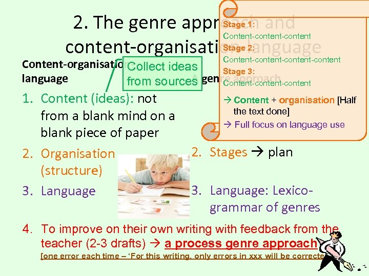 2. The genre approach and content-organisation-language Content-organisation. Collect ideas A language from sources 1.