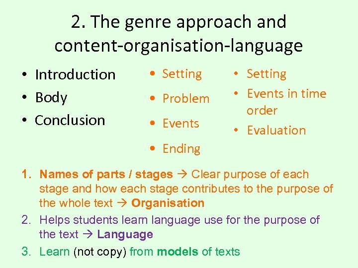 2. The genre approach and content-organisation-language • Introduction • Body • Conclusion • Setting