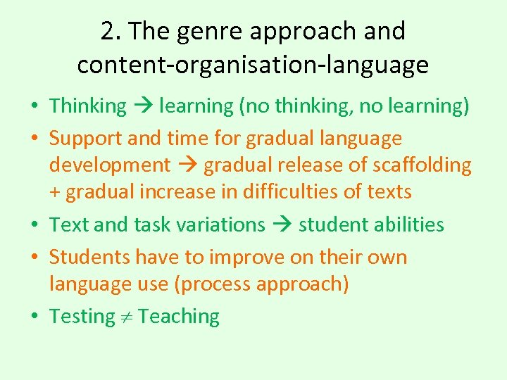 2. The genre approach and content-organisation-language • Thinking learning (no thinking, no learning) •