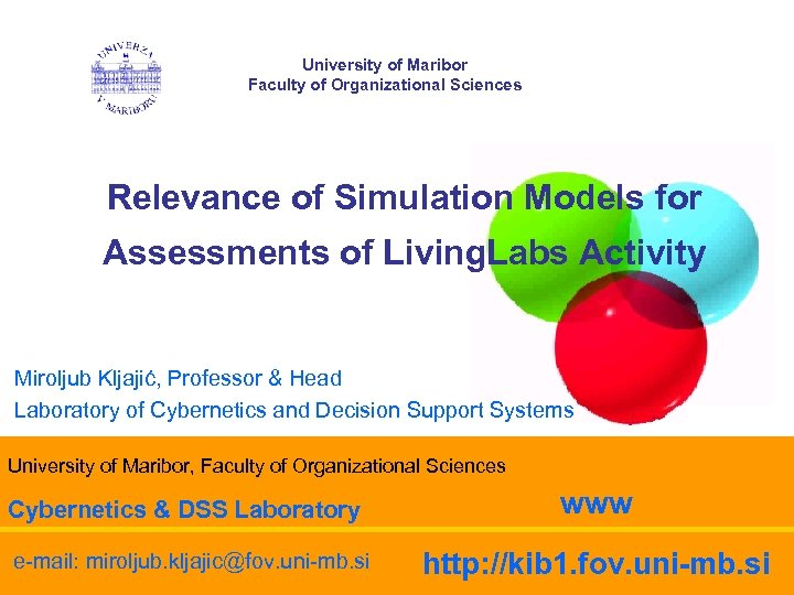 University of Maribor Faculty of Organizational Sciences Relevance of Simulation Models for Assessments of