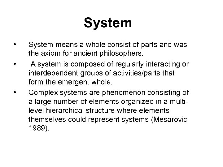 System • • • System means a whole consist of parts and was the