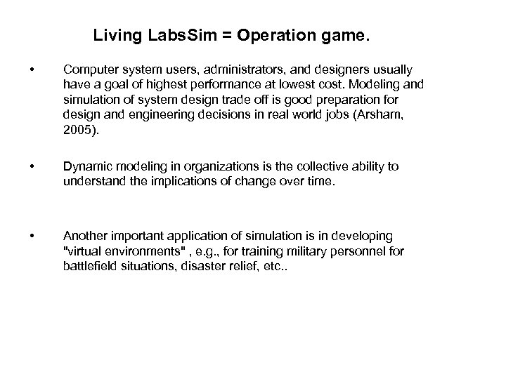 Living Labs. Sim = Operation game. • Computer system users, administrators, and designers usually