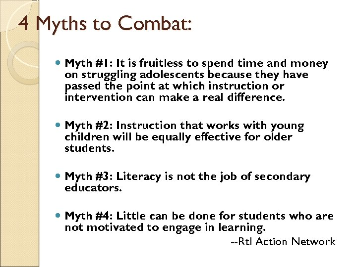 4 Myths to Combat: Myth #1: It is fruitless to spend time and money