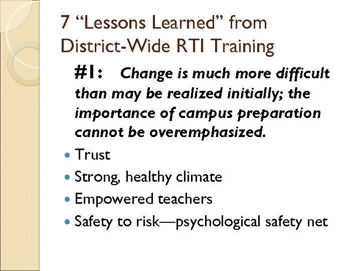 "7 ""Lessons Learned"" from District-Wide RTI Training #1: Change is much more difficult than"