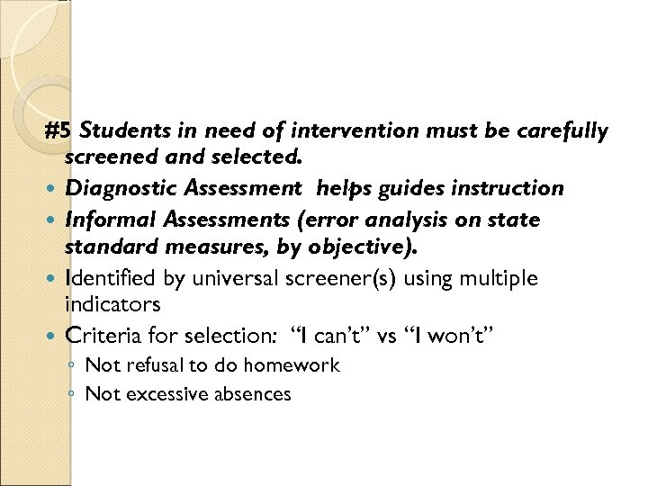 #5 Students in need of intervention must be carefully screened and selected. Diagnostic Assessment