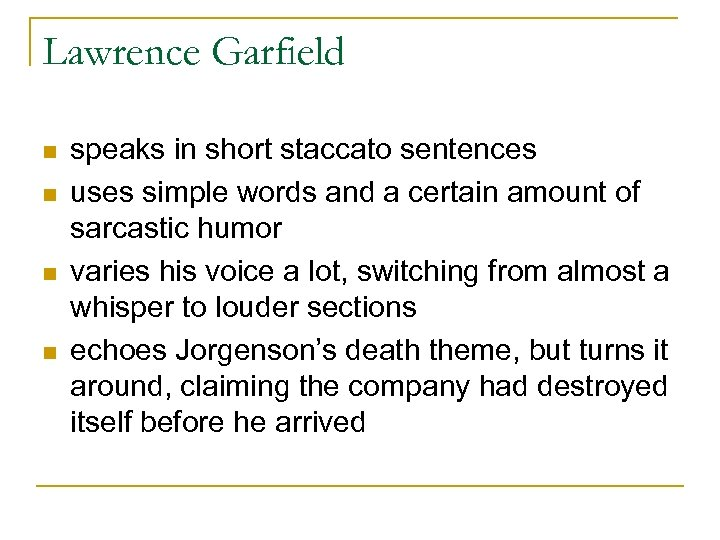 Lawrence Garfield n n speaks in short staccato sentences uses simple words and a