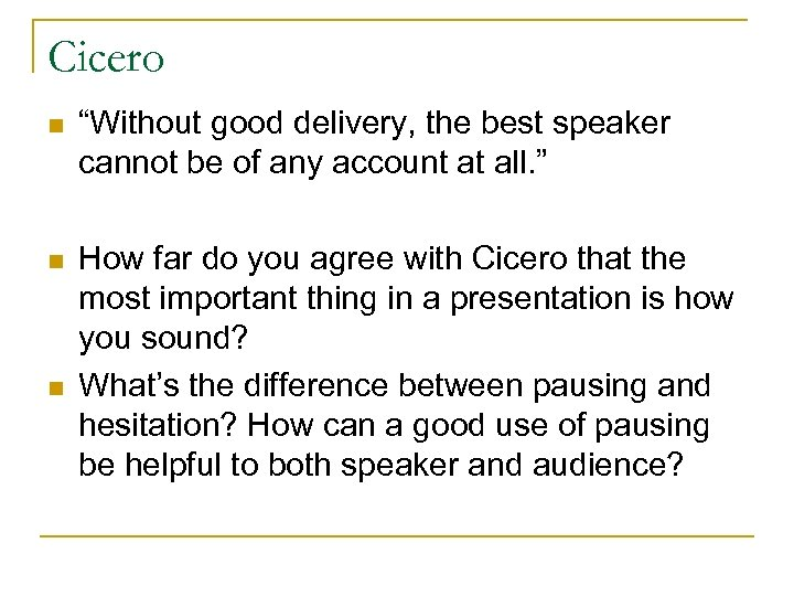 """Cicero n """"Without good delivery, the best speaker cannot be of any account at"""