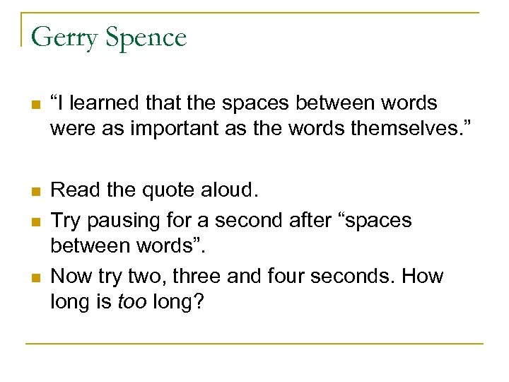 """Gerry Spence n """"I learned that the spaces between words were as important as"""
